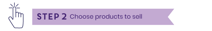 Step Two - Choose your products